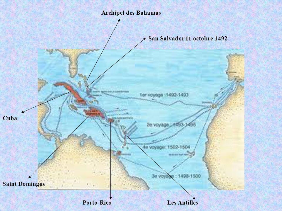 Archipel des Bahamas San Salvador 11 octobre 1492 Cuba Saint Domingue Porto-RicoLes Antilles