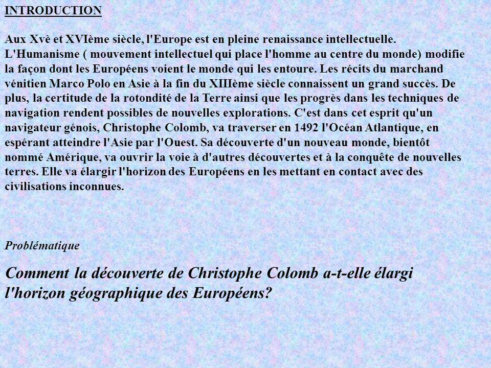 Aux Xvè et XVIème siècle, l'Europe est en pleine renaissance intellectuelle. L'Humanisme ( mouvement intellectuel qui place l'homme au centre du monde