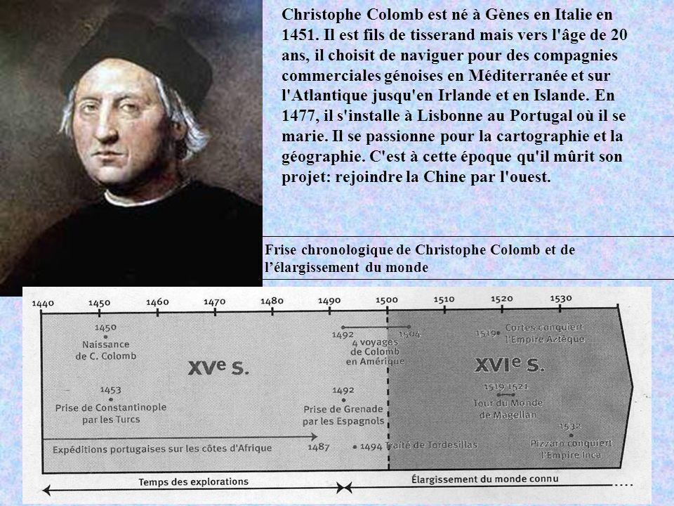 Christophe Colomb est né à Gènes en Italie en 1451. Il est fils de tisserand mais vers l'âge de 20 ans, il choisit de naviguer pour des compagnies com