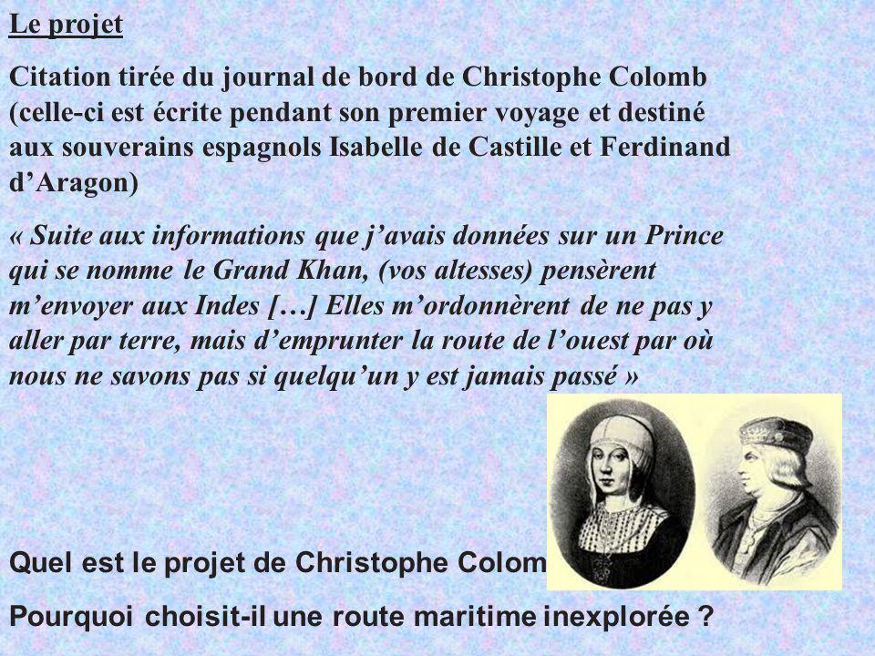 Le projet Citation tirée du journal de bord de Christophe Colomb (celle-ci est écrite pendant son premier voyage et destiné aux souverains espagnols I
