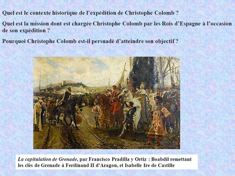 Quel est le contexte historique de lexpédition de Christophe Colomb ? Quel est la mission dont est chargée Christophe Colomb par les Rois dEspagne à l