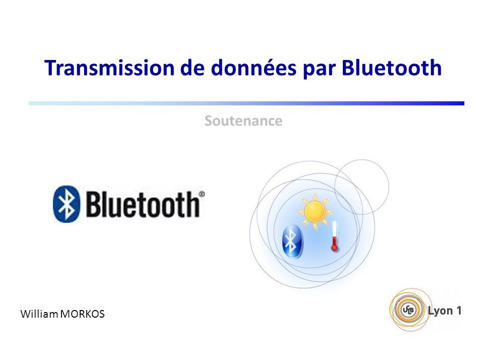 Bluetooth : Présentation Réseaux radio personnels sans fil (WPAN) Technologie sans fil (radio courte distance) Courte portée, moyen débit, à bas prix Dongle Bluetooth utilisé Module Classe 2 Logiciel WIDCOMM (création de port virtuel COM3)
