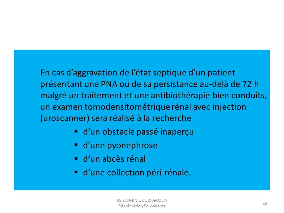 En cas daggravation de létat septique dun patient présentant une PNA ou de sa persistance au-delà de 72 h malgré un traitement et une antibiothérapie