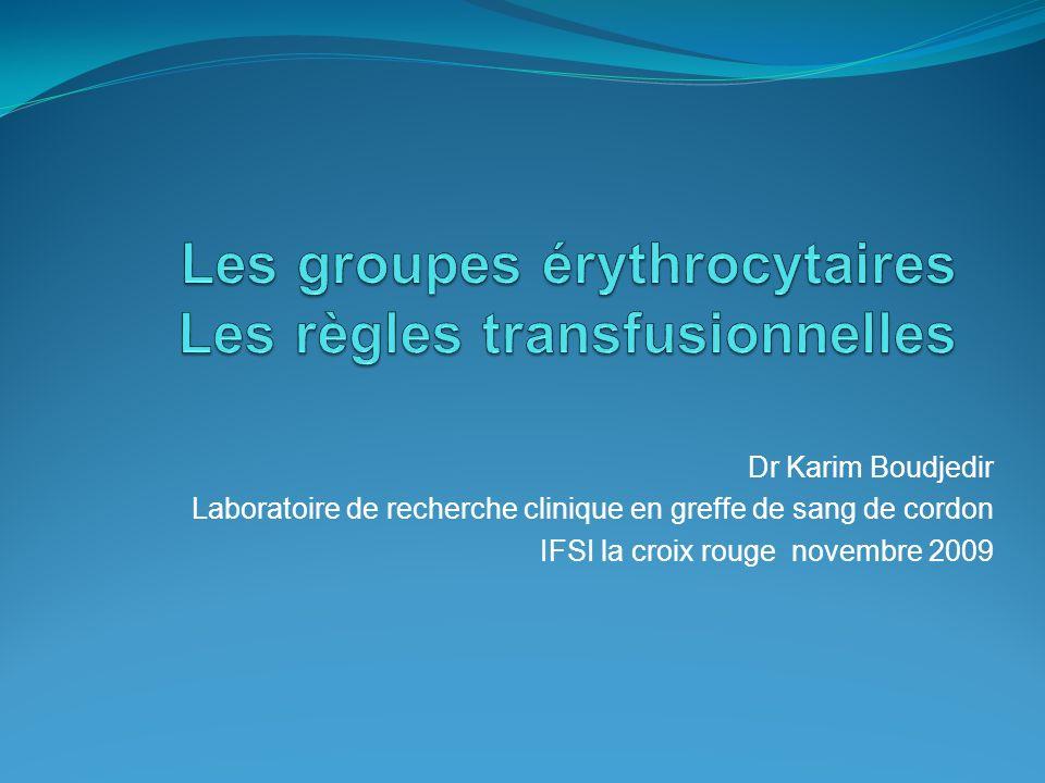 Dr Karim Boudjedir Laboratoire de recherche clinique en greffe de sang de cordon IFSI la croix rouge novembre 2009