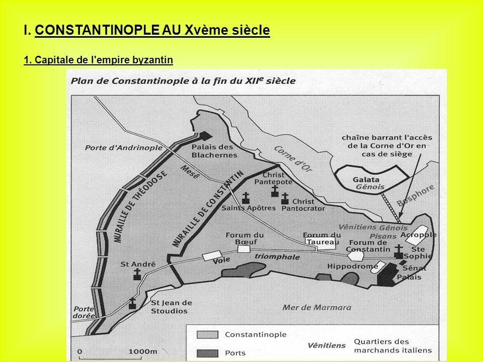 I. CONSTANTINOPLE AU Xvème siècle 1. Capitale de l empire byzantin
