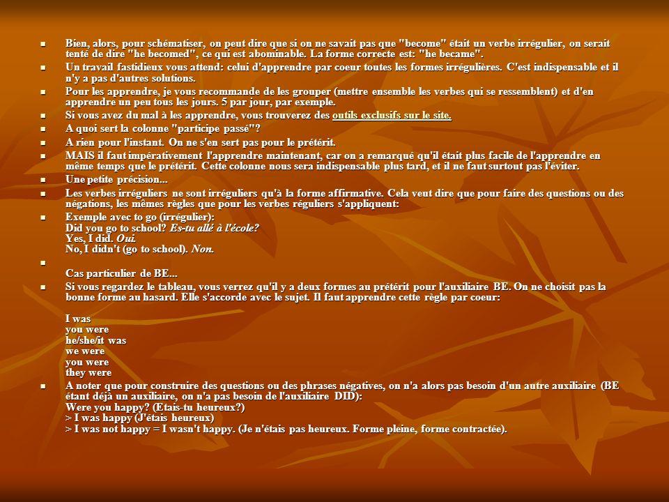 2)... S'IL N'Y AVAIT PAS CES MAUDITS VERBES IRREGULIERS 2)... S'IL N'Y AVAIT PAS CES MAUDITS VERBES IRREGULIERS Les règles sont donc faciles à appliqu