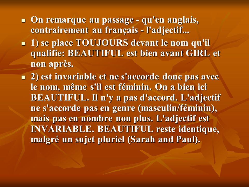 On remarque au passage - qu en anglais, contrairement au français - l adjectif...