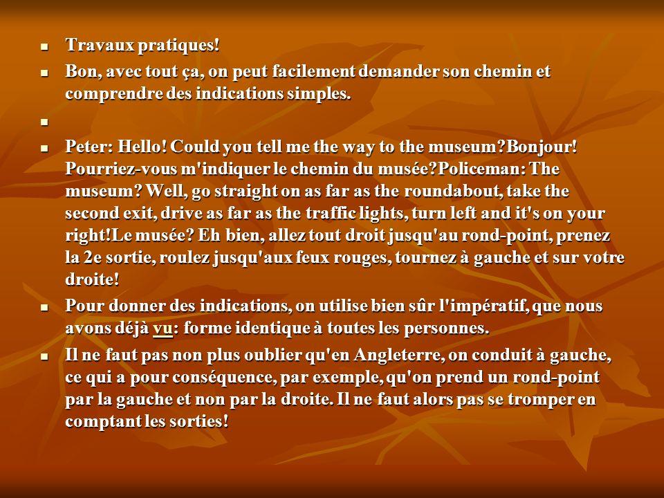 2) Indiquer le chemin quelques termes importants:* Sur la route... 2) Indiquer le chemin quelques termes importants:* Sur la route... En français... a