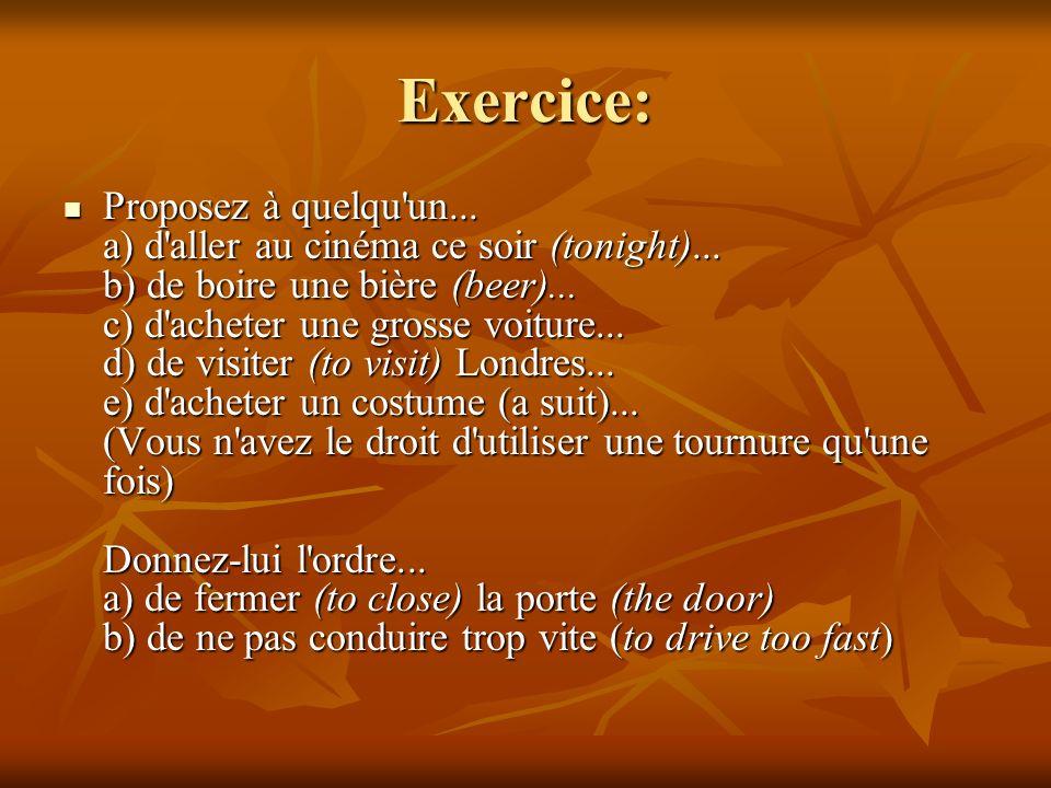 Réponses de l'exercice: Exemples (parmi des dizaines d'autres solutions): a. to leave litter (laisser des détritus) You oughtn't to leave litter. b. t