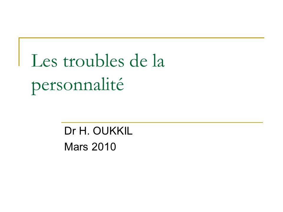 Les troubles de la personnalité Quelques définitions :(1) Personnalité : structure profonde de lorganisation profonde du sujet (niveau subjectif).