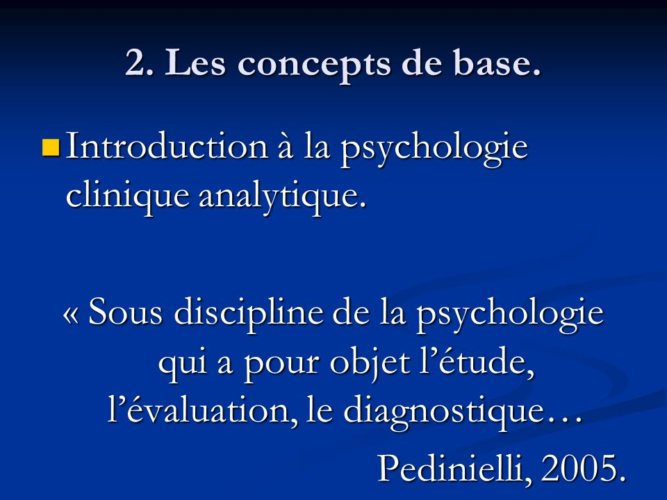 2. Les concepts de base. Introduction à la psychologie clinique analytique. Introduction à la psychologie clinique analytique. « Sous discipline de la