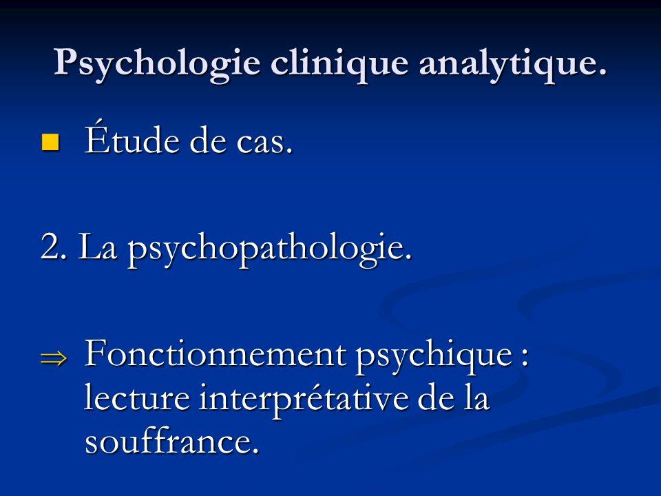 Psychologie clinique analytique. Étude de cas. Étude de cas. 2. La psychopathologie. Fonctionnement psychique : lecture interprétative de la souffranc