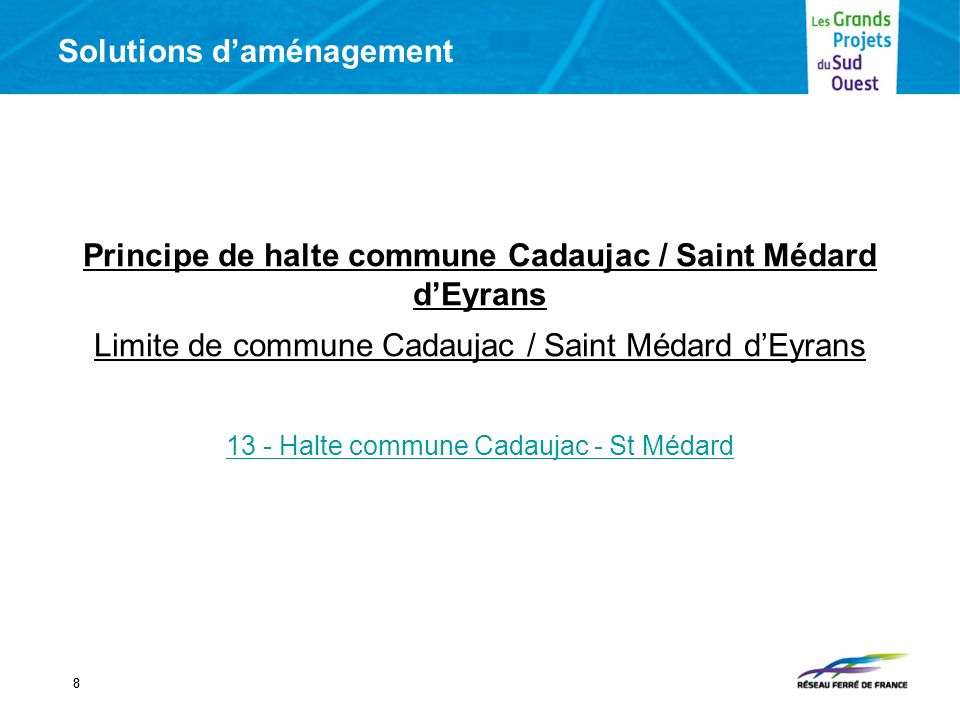 88 Principe de halte commune Cadaujac / Saint Médard dEyrans Limite de commune Cadaujac / Saint Médard dEyrans 13 - Halte commune Cadaujac - St Médard Solutions daménagement
