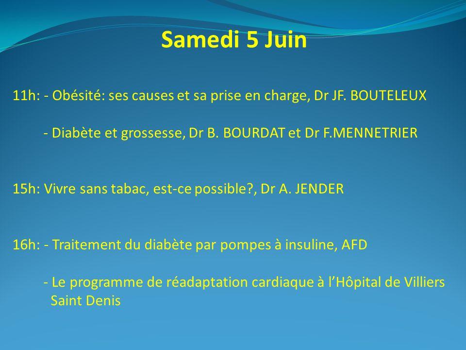 Samedi 5 Juin 11h: - Obésité: ses causes et sa prise en charge, Dr JF. BOUTELEUX - Diabète et grossesse, Dr B. BOURDAT et Dr F.MENNETRIER 15h: Vivre s
