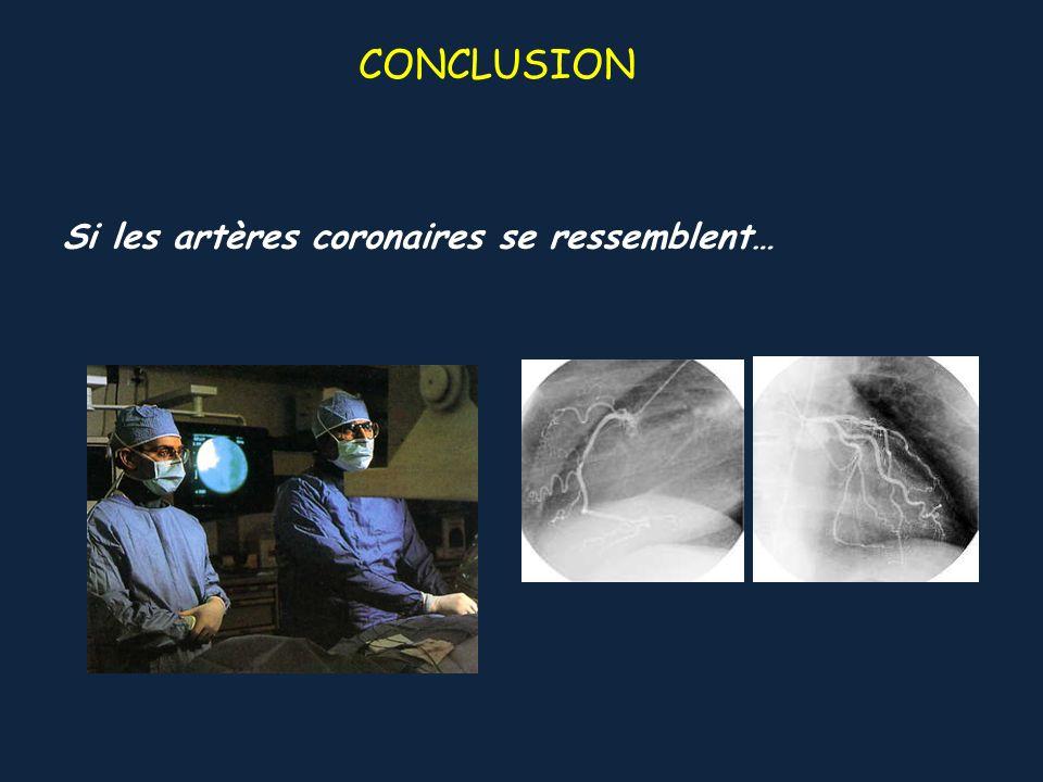 Si les artères coronaires se ressemblent… CONCLUSION