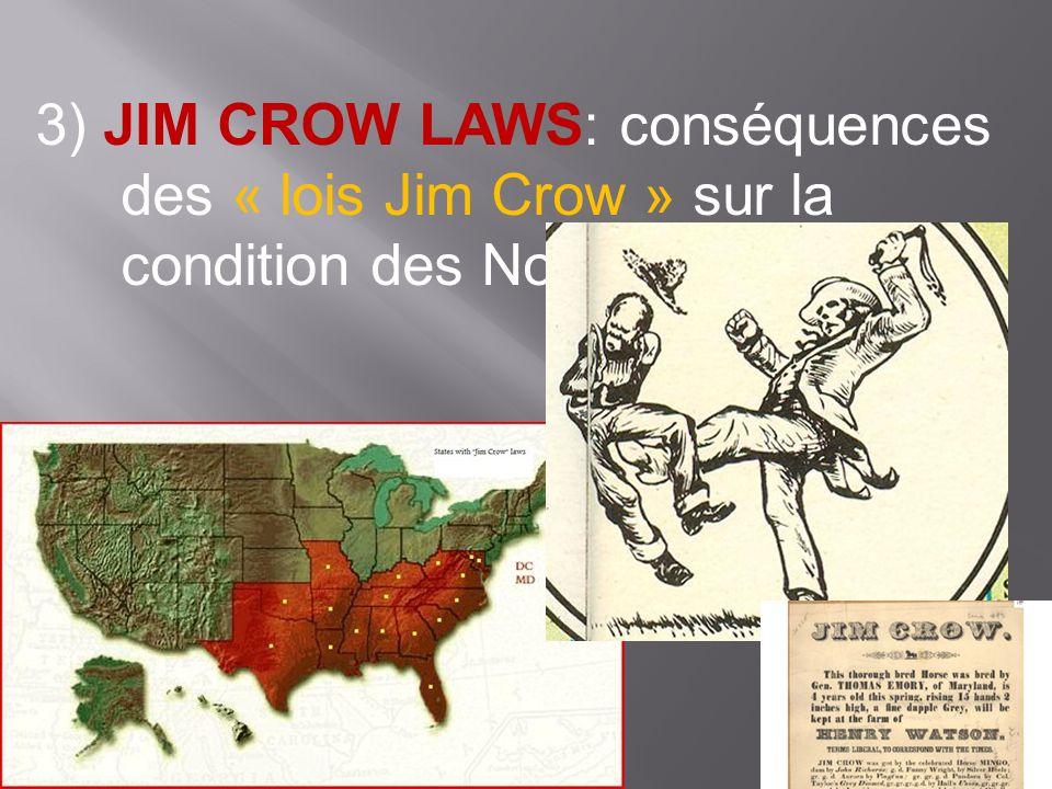 3) JIM CROW LAWS: conséquences des « lois Jim Crow » sur la condition des Noirs Américains