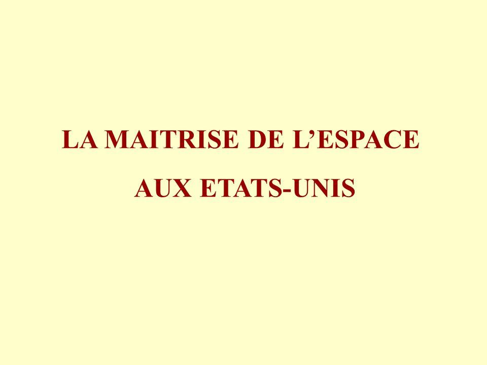 LA MAITRISE DE LESPACE AUX ETATS-UNIS