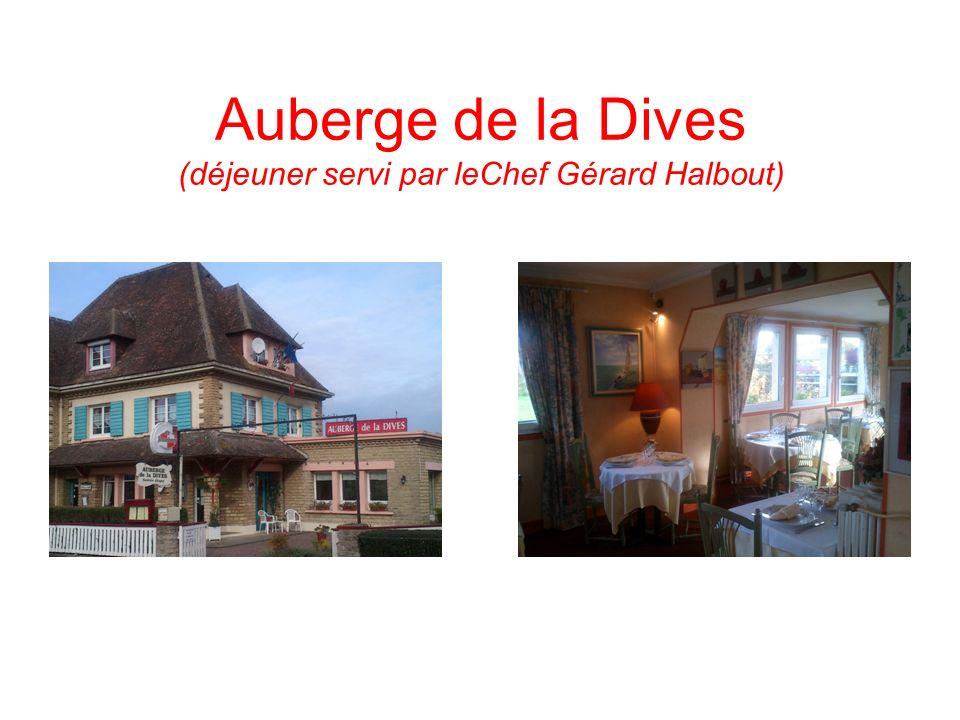 Auberge de la Dives (déjeuner servi par leChef Gérard Halbout)