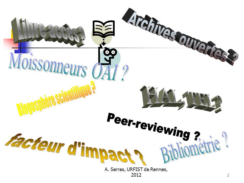 A.Serres, URFIST de Rennes, 2012 2. Repères sur la publication scientifique : les supports.