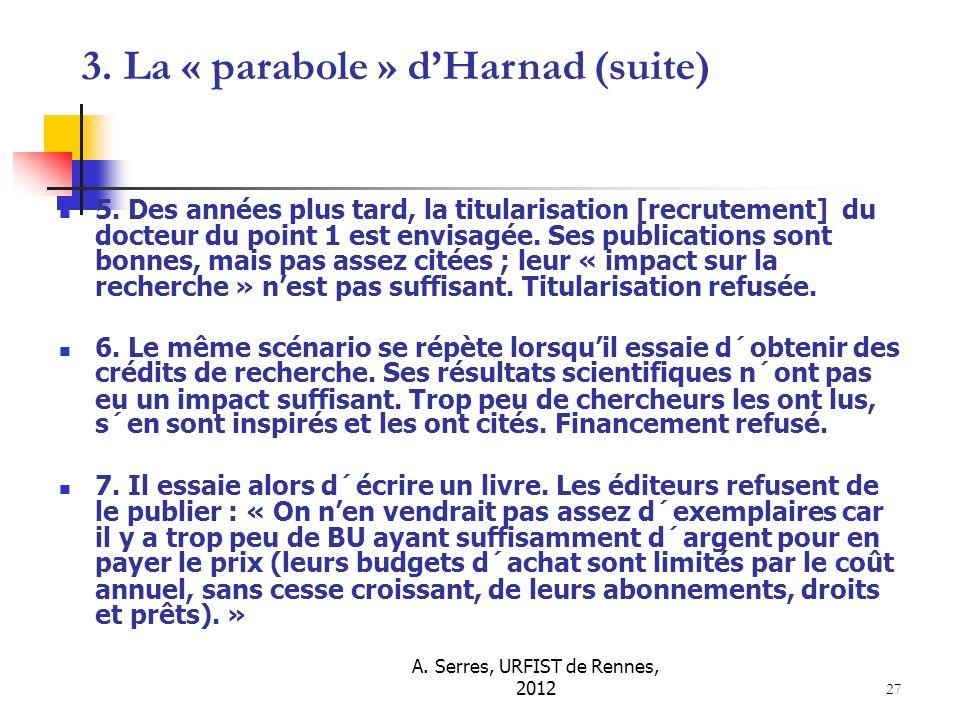 A. Serres, URFIST de Rennes, 2012 27 5. Des années plus tard, la titularisation [recrutement] du docteur du point 1 est envisagée. Ses publications so