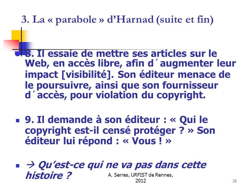 A. Serres, URFIST de Rennes, 2012 28 8. Il essaie de mettre ses articles sur le Web, en accès libre, afin d´augmenter leur impact [visibilité]. Son éd