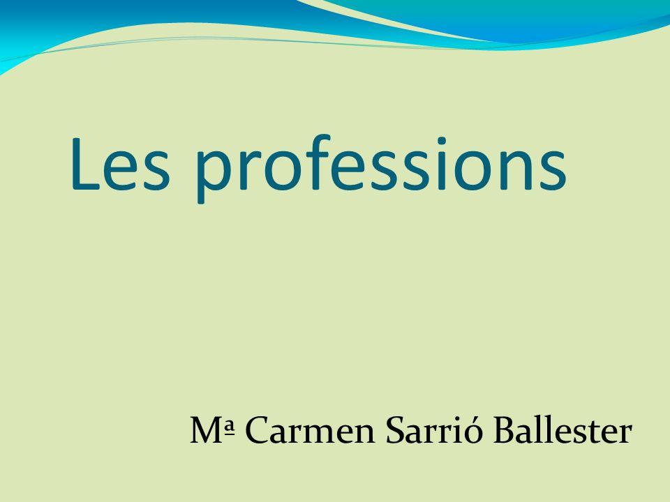 Les professions Mª Carmen Sarrió Ballester