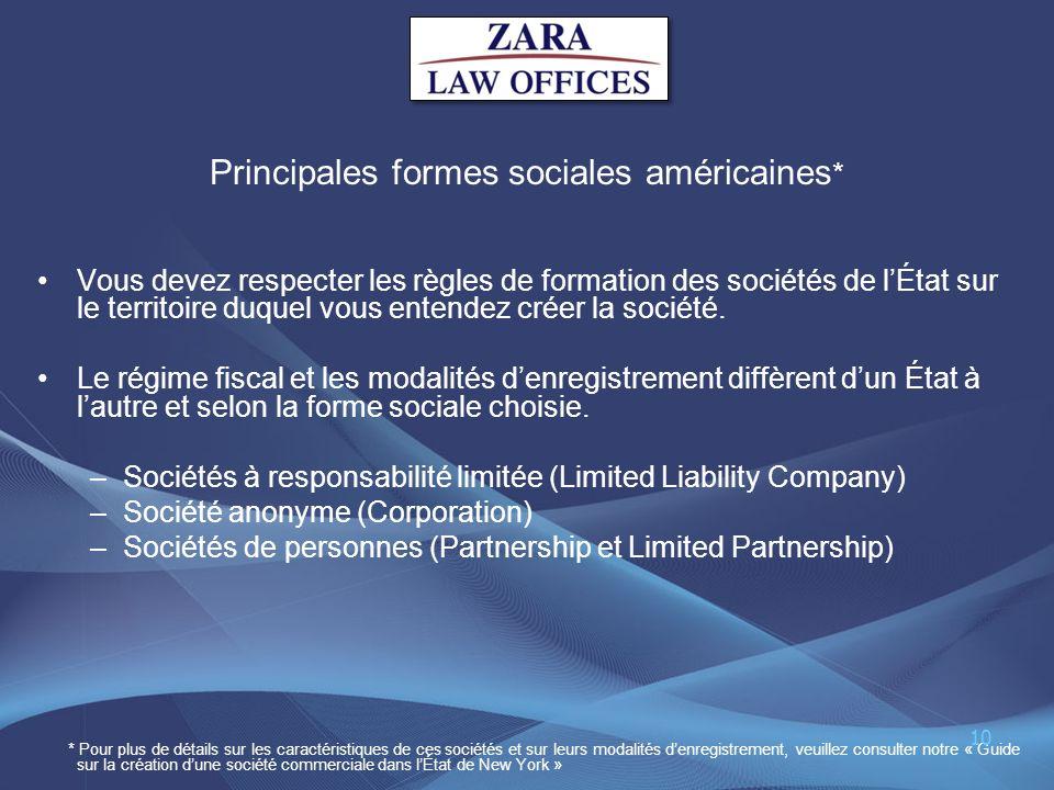 Principales formes sociales américaines * Vous devez respecter les règles de formation des sociétés de lÉtat sur le territoire duquel vous entendez cr