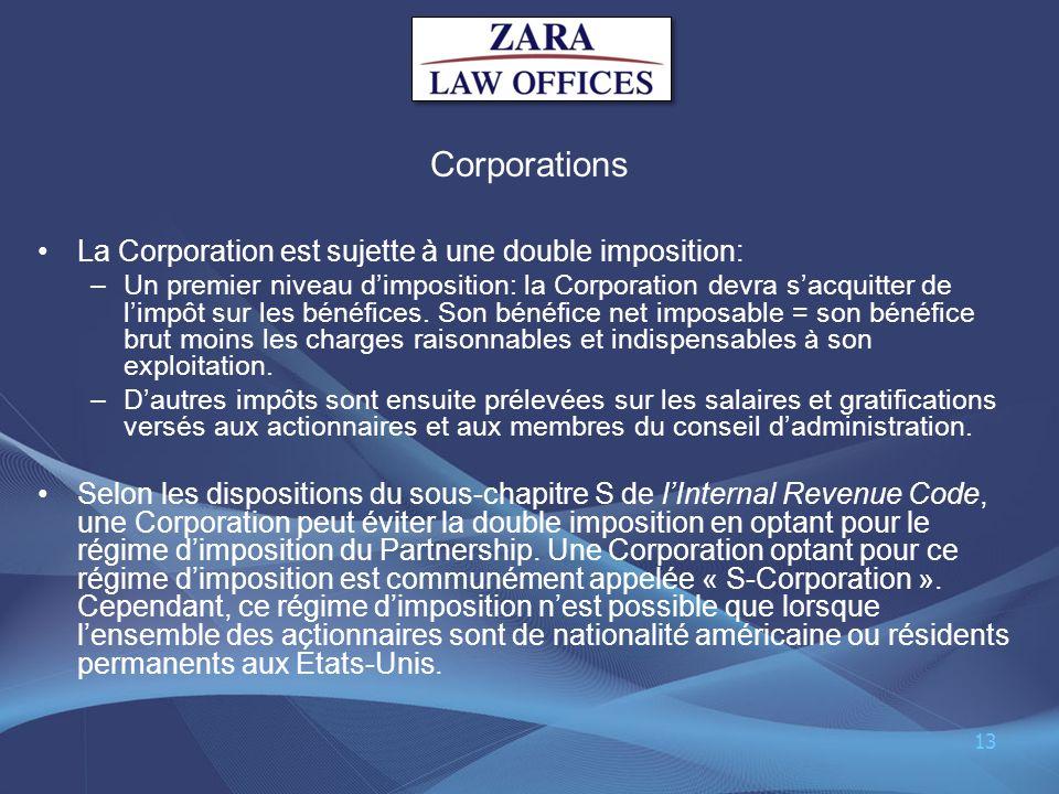 Corporations La Corporation est sujette à une double imposition: –Un premier niveau dimposition: la Corporation devra sacquitter de limpôt sur les bén