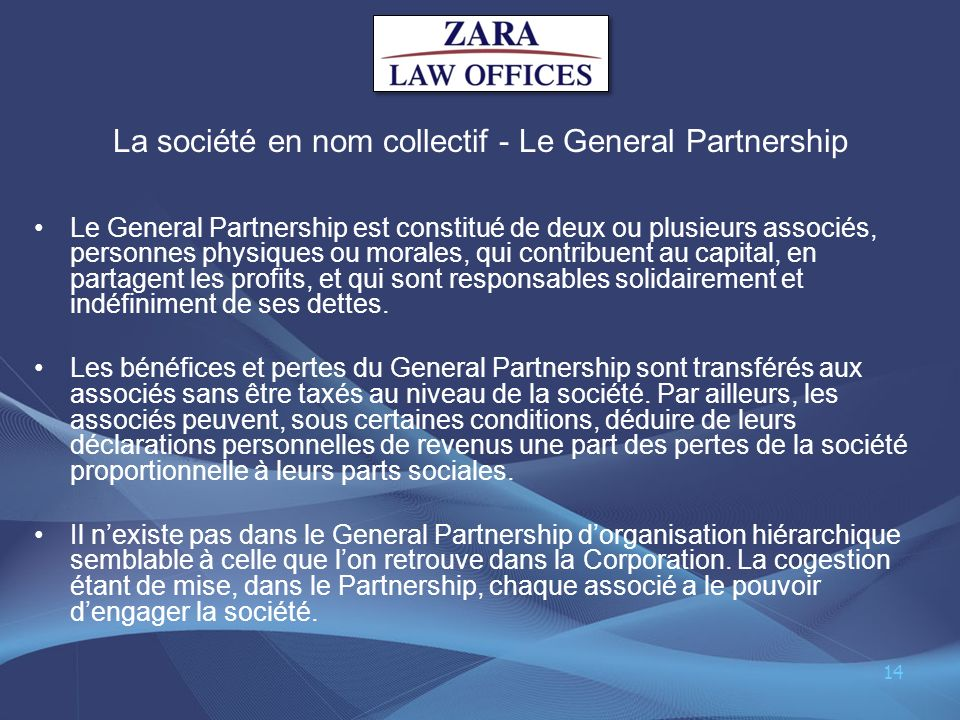 La société en nom collectif - Le General Partnership Le General Partnership est constitué de deux ou plusieurs associés, personnes physiques ou morale