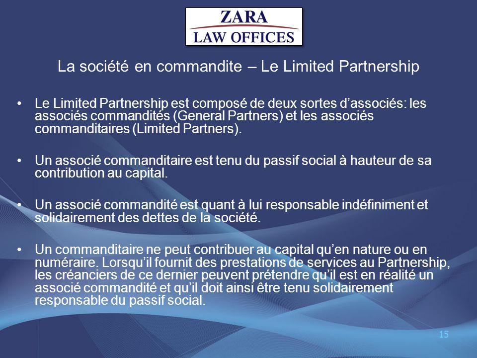 La société en commandite – Le Limited Partnership Le Limited Partnership est composé de deux sortes dassociés: les associés commandités (General Partn