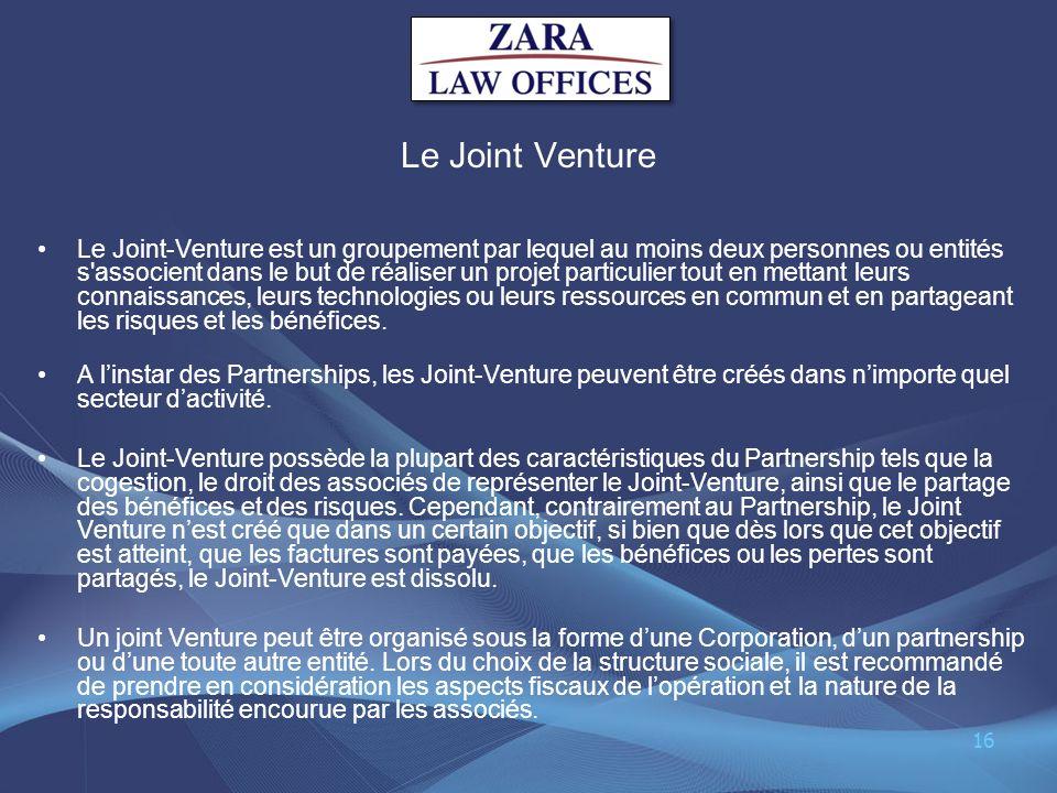 Le Joint Venture Le Joint-Venture est un groupement par lequel au moins deux personnes ou entités s'associent dans le but de réaliser un projet partic