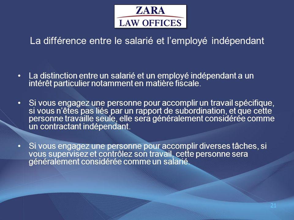 La différence entre le salarié et lemployé indépendant La distinction entre un salarié et un employé indépendant a un intérêt particulier notamment en