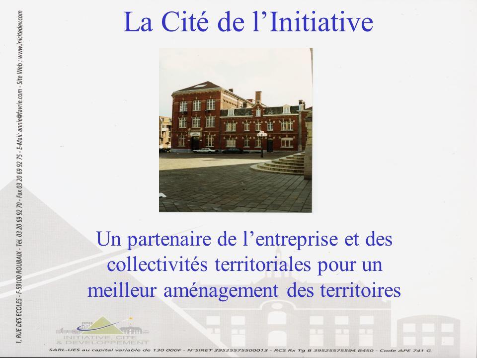 La Cité de lInitiative Un partenaire de lentreprise et des collectivités territoriales pour un meilleur aménagement des territoires