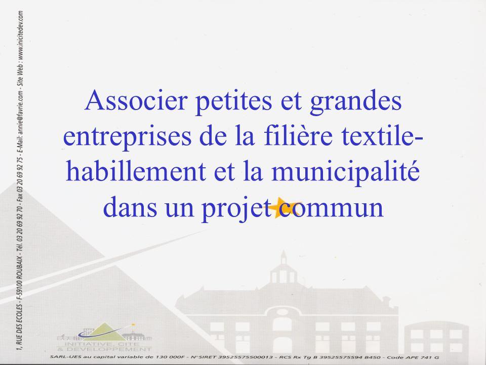 Associer petites et grandes entreprises de la filière textile- habillement et la municipalité dans un projet commun