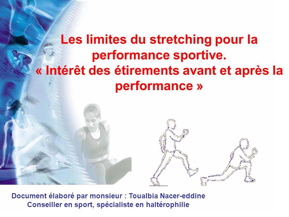 Préambule : Il est indéniable que lapparition des étirements et du stretching dans la préparation physique a constitué un progrès capital.