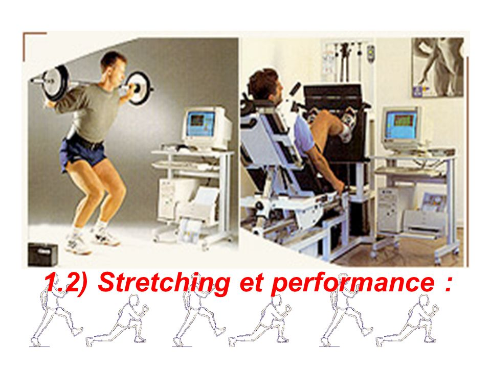 1.2) Stretching et performance :