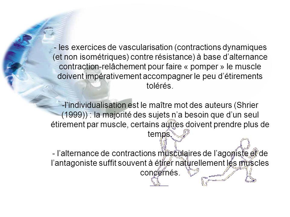 - les mouvements naturels (massues, circumduction de la hanche) sont souvent plus appropriés pour préparer les articulations à travailler dans de grandes amplitudes.