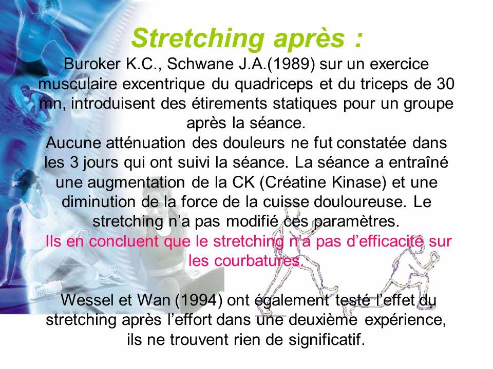 Stretching pendant : Nous avons déjà vu que Wiemann et al.