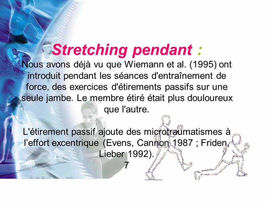Synthèse : Herbert et Gabriel (2002) effectuent une revue de question complète (à partir des 5 études précédentes) sur le thème « courbatures et étirements ».