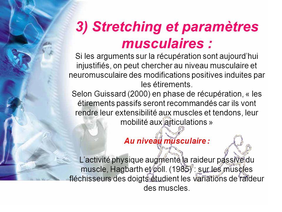 Après une action concentrique la raideur musculaire a tendance à augmenter, alors quune action excentrique la diminue.
