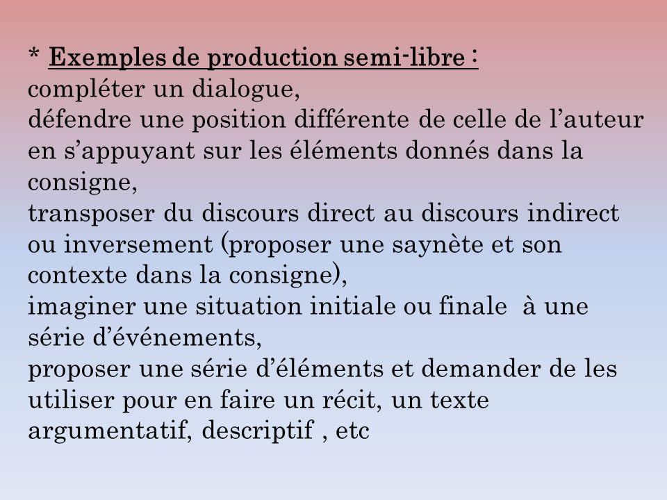 * Exemples de production semi-libre : compléter un dialogue, défendre une position différente de celle de lauteur en sappuyant sur les éléments donnés