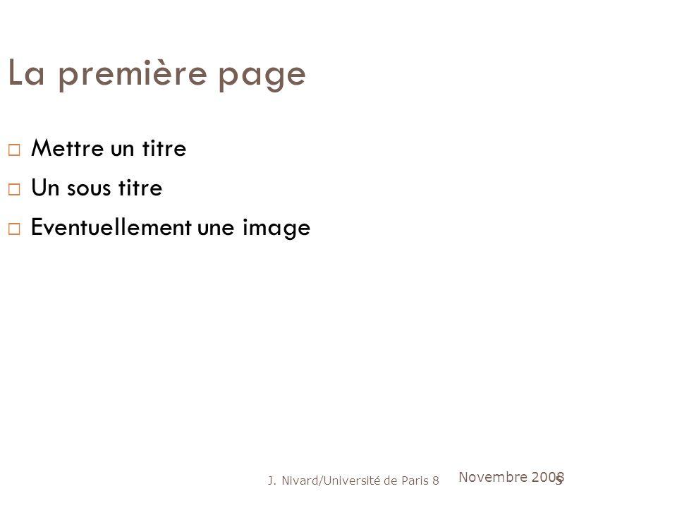 J. Nivard/Université de Paris 85 La première page Mettre un titre Un sous titre Eventuellement une image Novembre 2008