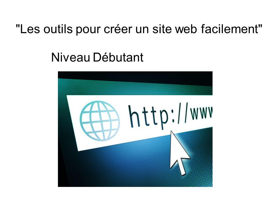 Les outils pour créer un site web facilement Niveau Débutant