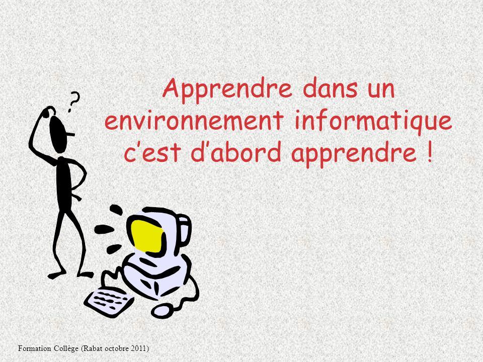 Michel AUBLIN Formation Maroc – Octobre 2011 1 Apprendre dans un environnement informatique cest dabord apprendre .