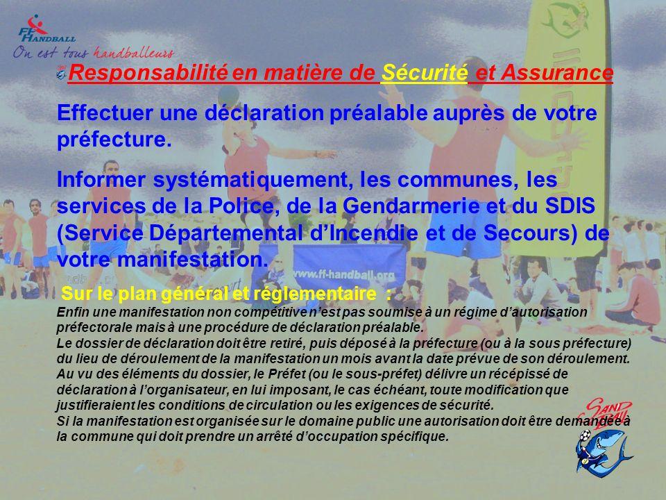 Responsabilité en matière de Sécurité et Assurance Effectuer une déclaration préalable auprès de votre préfecture. Informer systématiquement, les comm