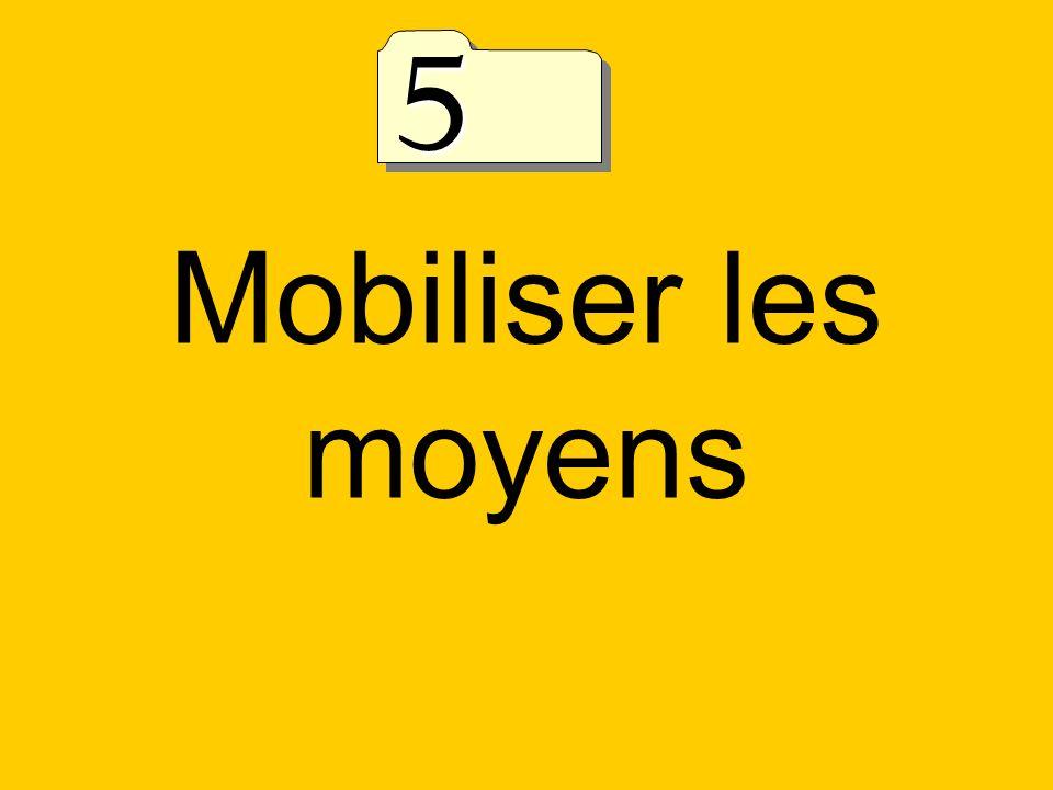 Mobiliser les moyens 5