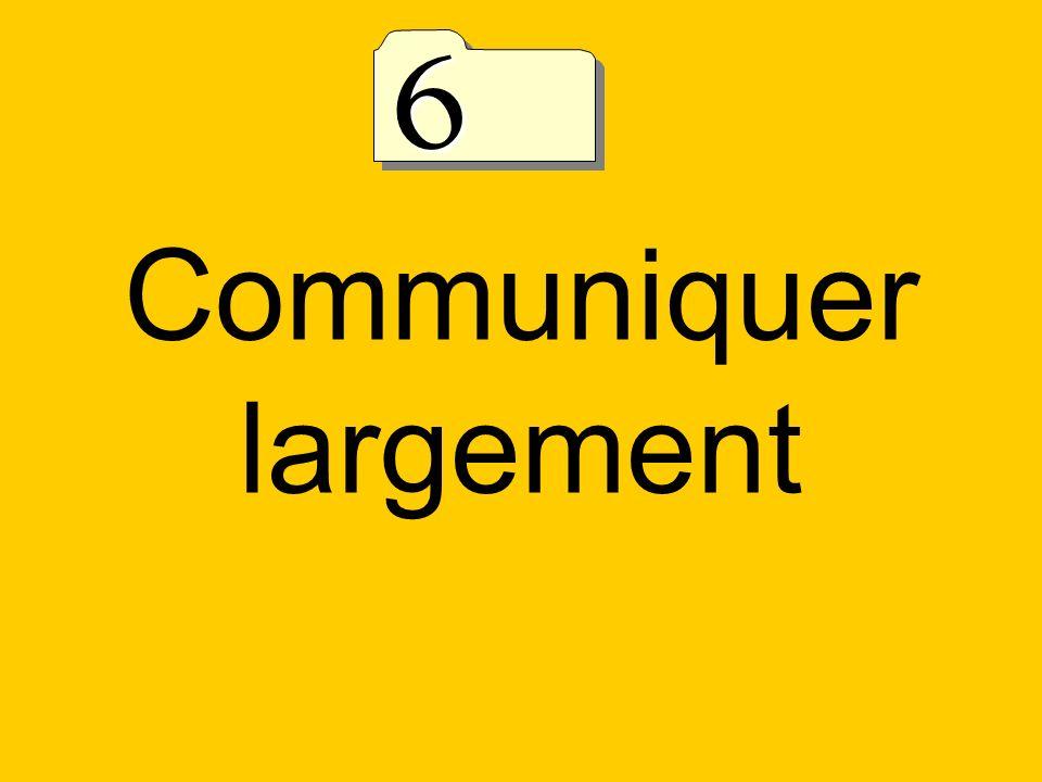 Communiquer largement 6