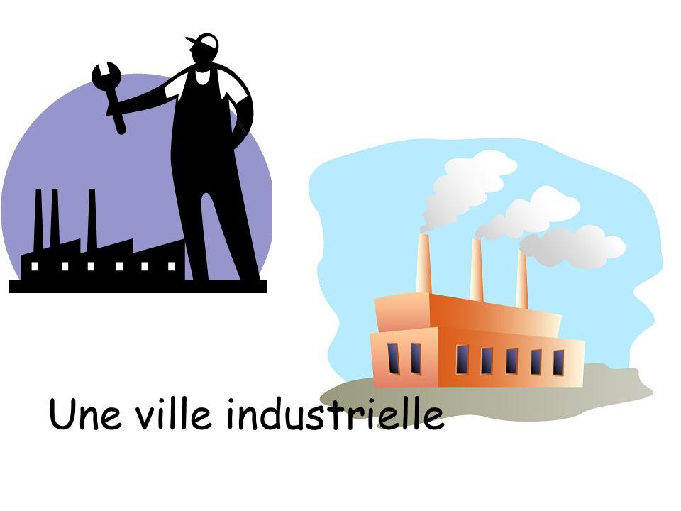 Une ville industrielle