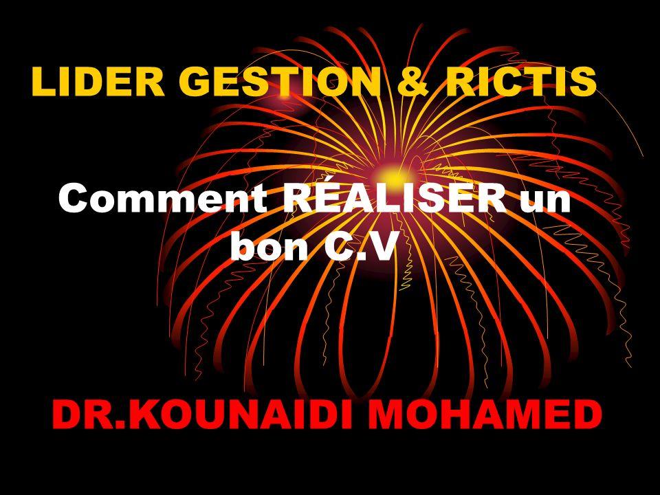 Comment RÉALISER un bon C.V LIDER GESTION & RICTIS DR.KOUNAIDI MOHAMED