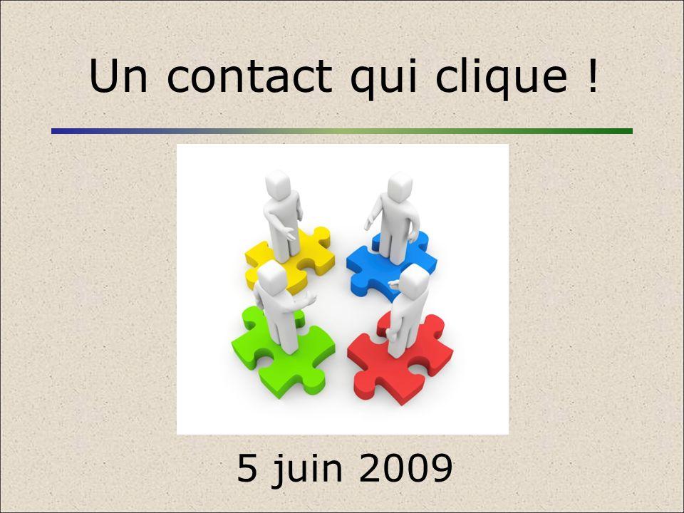 Un contact qui clique ! 5 juin 2009